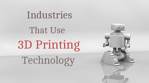 industries-use-3d-printing